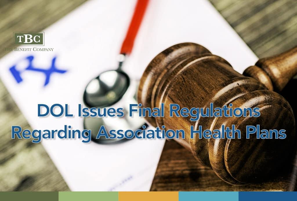 DOL Issues Final Regulations Regarding Association Health Plans