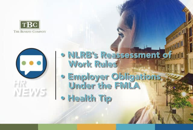 NLRB's Reassessment of Work Rules Employer Obligations under the FMLA